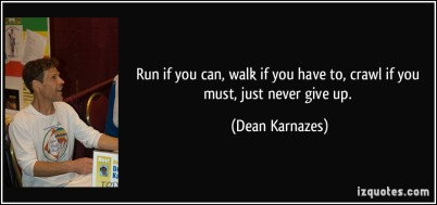 quote-run-if-you-can-walk-if-you-have-to-crawl-if-you-must-just-never-give-up-dean-karnazes-345640